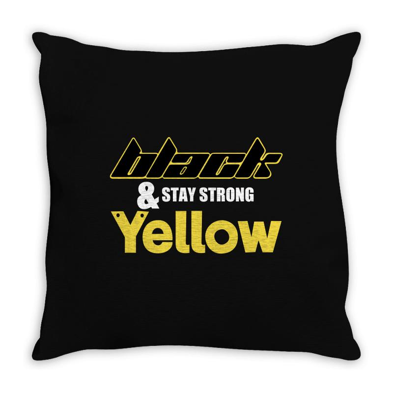 Black And Stay Strong Yellow Throw Pillow | Artistshot
