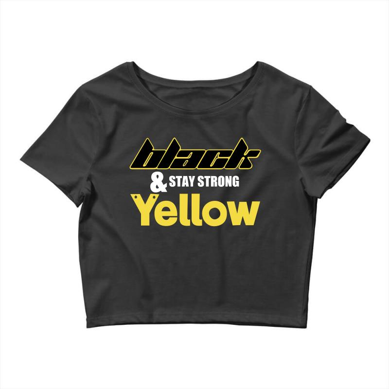 Black And Stay Strong Yellow Crop Top | Artistshot