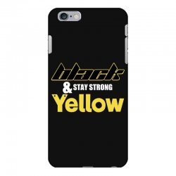black and stay strong yellow iPhone 6 Plus/6s Plus Case | Artistshot