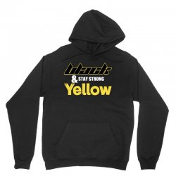 black and stay strong yellow Unisex Hoodie | Artistshot