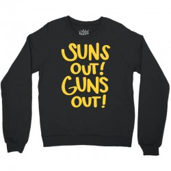 sun's out guns out Crewneck Sweatshirt | Artistshot