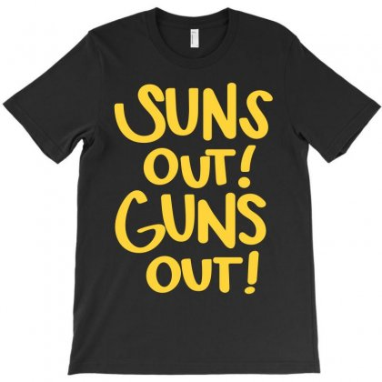 Sun's Out Guns Out T-shirt Designed By Bamboholo