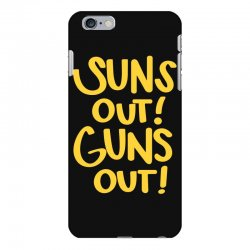 sun's out guns out iPhone 6 Plus/6s Plus Case | Artistshot
