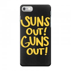 sun's out guns out iPhone 7 Case | Artistshot
