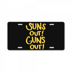 sun's out guns out License Plate | Artistshot