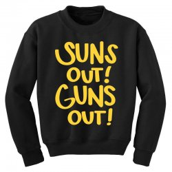 sun's out guns out Youth Sweatshirt | Artistshot