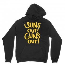 sun's out guns out Unisex Hoodie | Artistshot