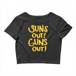 sun's out guns out Crop Top | Artistshot