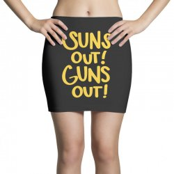 sun's out guns out Mini Skirts | Artistshot
