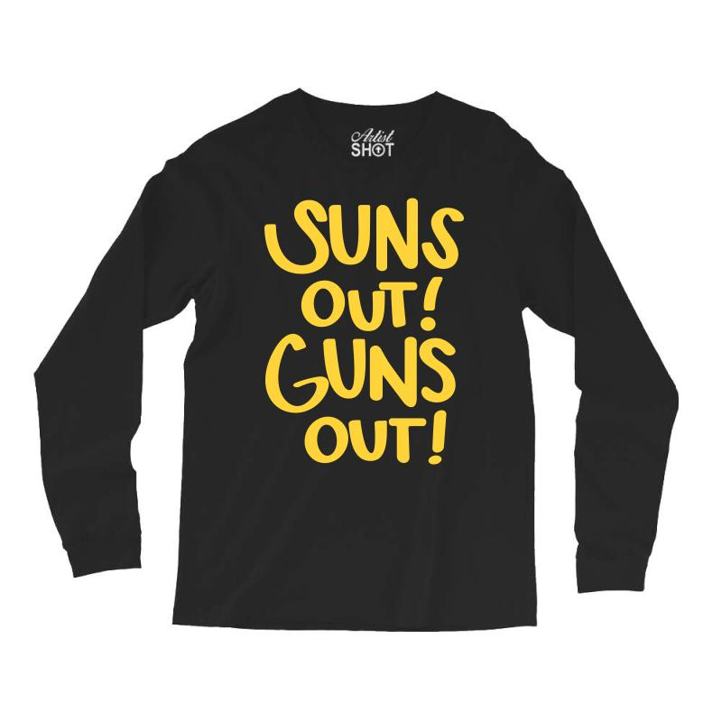 Sun's Out Guns Out Long Sleeve Shirts | Artistshot