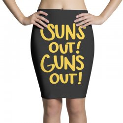 sun's out guns out Pencil Skirts | Artistshot