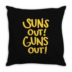 sun's out guns out Throw Pillow | Artistshot