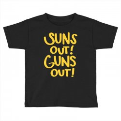 sun's out guns out Toddler T-shirt | Artistshot