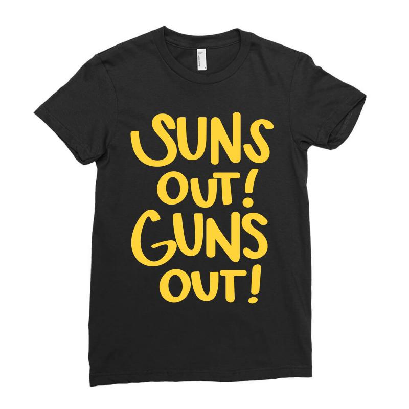 Sun's Out Guns Out Ladies Fitted T-shirt | Artistshot