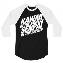 kawaii in the streets senpai in the sheets 3/4 Sleeve Shirt | Artistshot