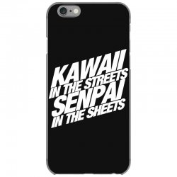 kawaii in the streets senpai in the sheets iPhone 6/6s Case | Artistshot