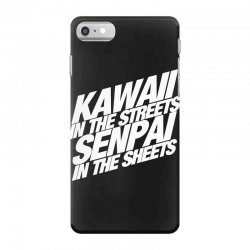 kawaii in the streets senpai in the sheets iPhone 7 Case | Artistshot