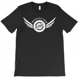 imported from detroit chrysler T-Shirt | Artistshot