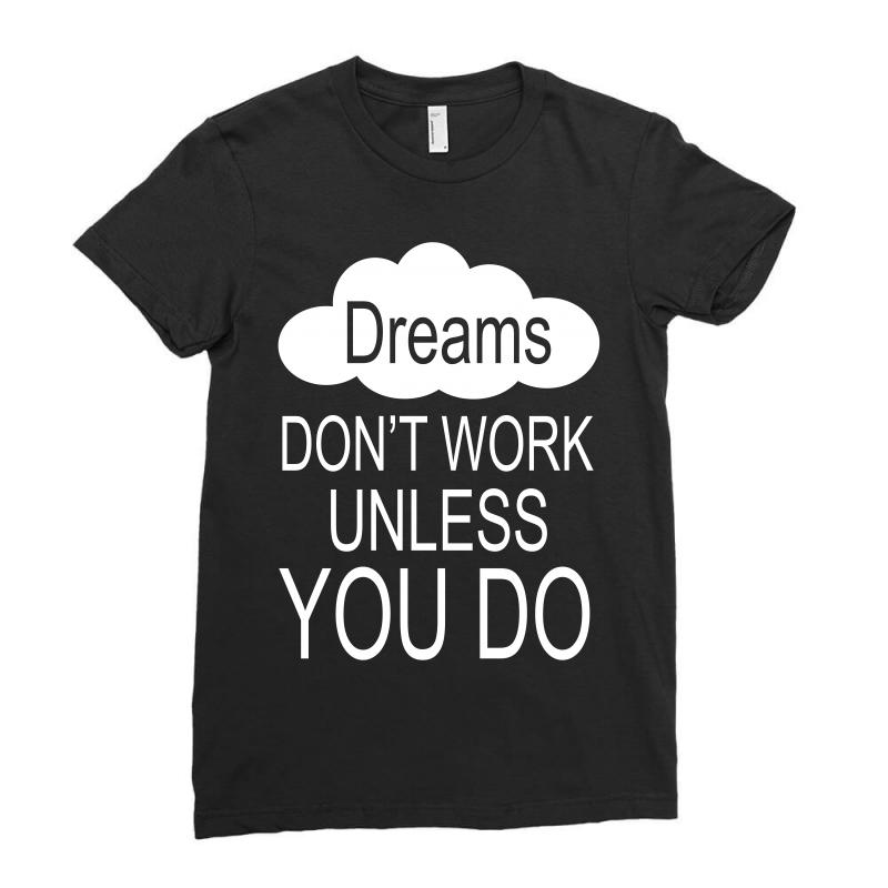 Don't Work Unless You Do Ladies Fitted T-shirt | Artistshot