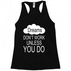 don't work unless you do Racerback Tank | Artistshot
