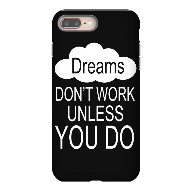 Don't Work Unless You Do Iphone 8 Plus Case | Artistshot