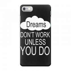 don't work unless you do iPhone 7 Case | Artistshot