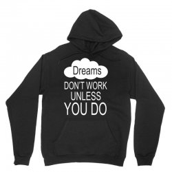 don't work unless you do Unisex Hoodie | Artistshot