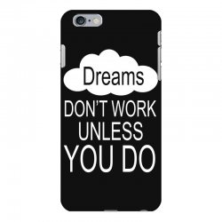 don't work unless you do iPhone 6 Plus/6s Plus Case | Artistshot
