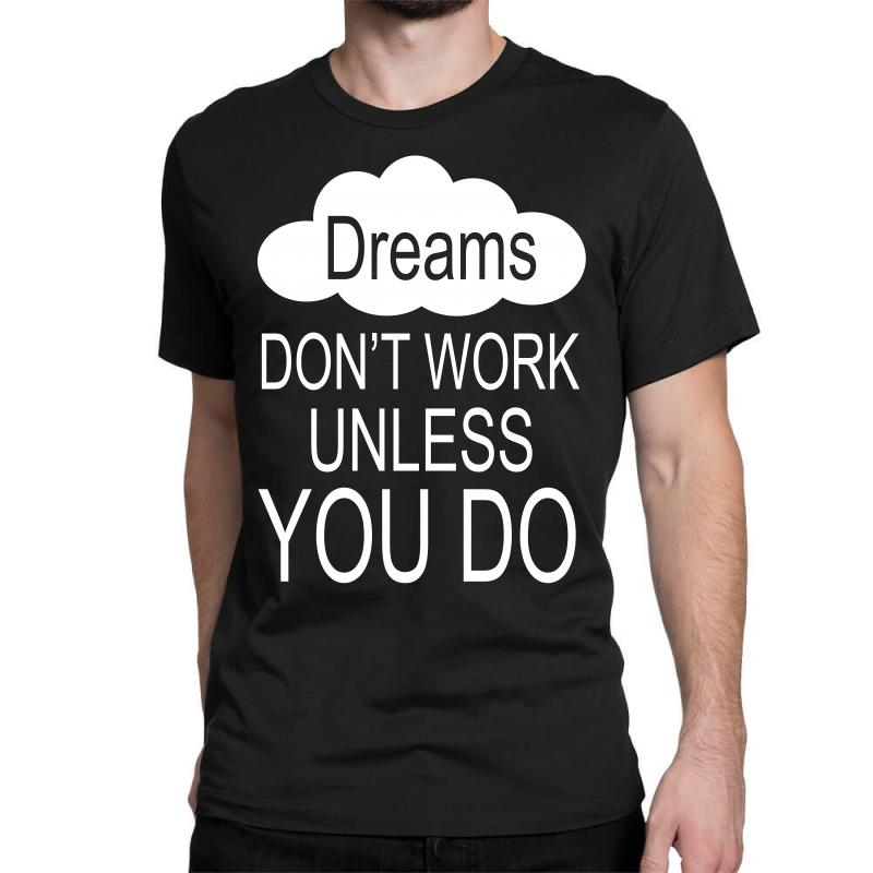 Don't Work Unless You Do Classic T-shirt | Artistshot