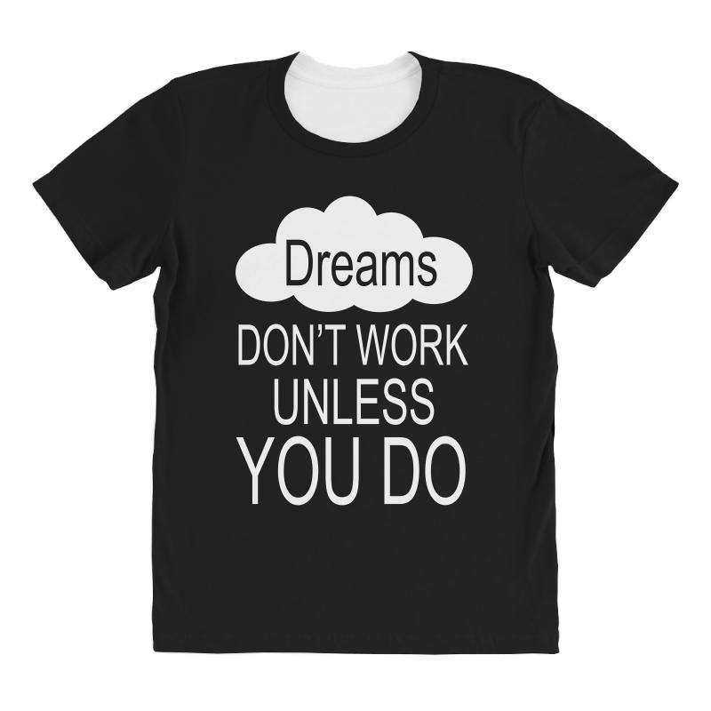 Don't Work Unless You Do All Over Women's T-shirt | Artistshot