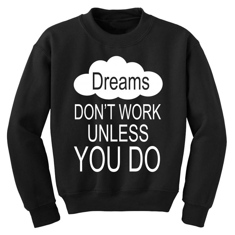 Don't Work Unless You Do Youth Sweatshirt | Artistshot
