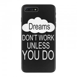 don't work unless you do iPhone 7 Plus Case | Artistshot