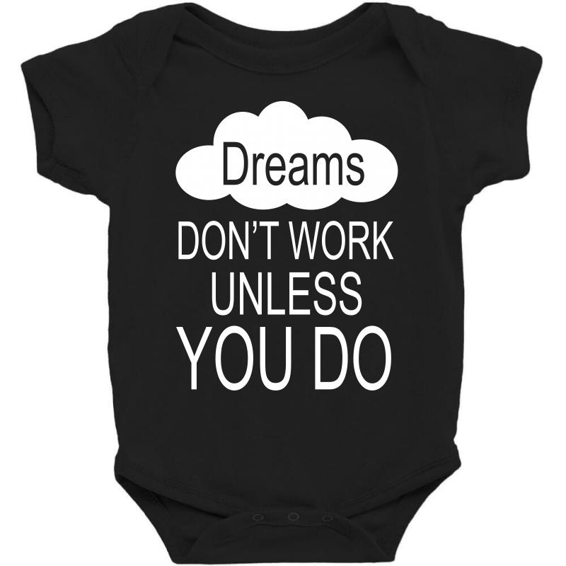 Don't Work Unless You Do Baby Bodysuit | Artistshot
