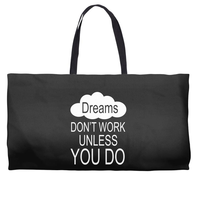 Don't Work Unless You Do Weekender Totes | Artistshot