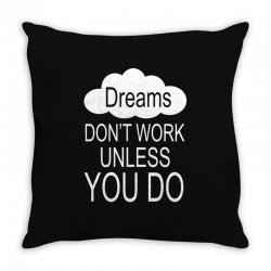 don't work unless you do Throw Pillow | Artistshot