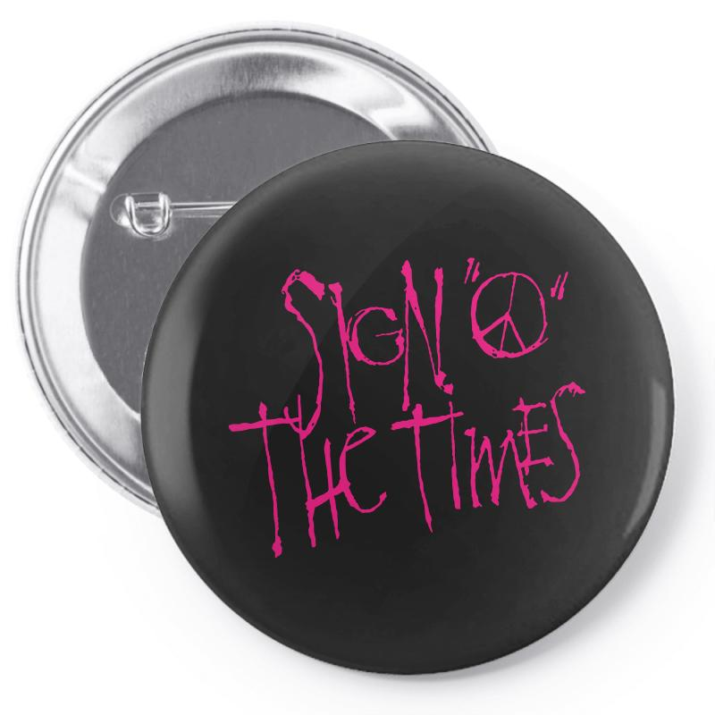 Sign O The Times Pin-back Button | Artistshot