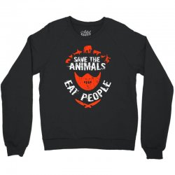 save animals eat people Crewneck Sweatshirt | Artistshot