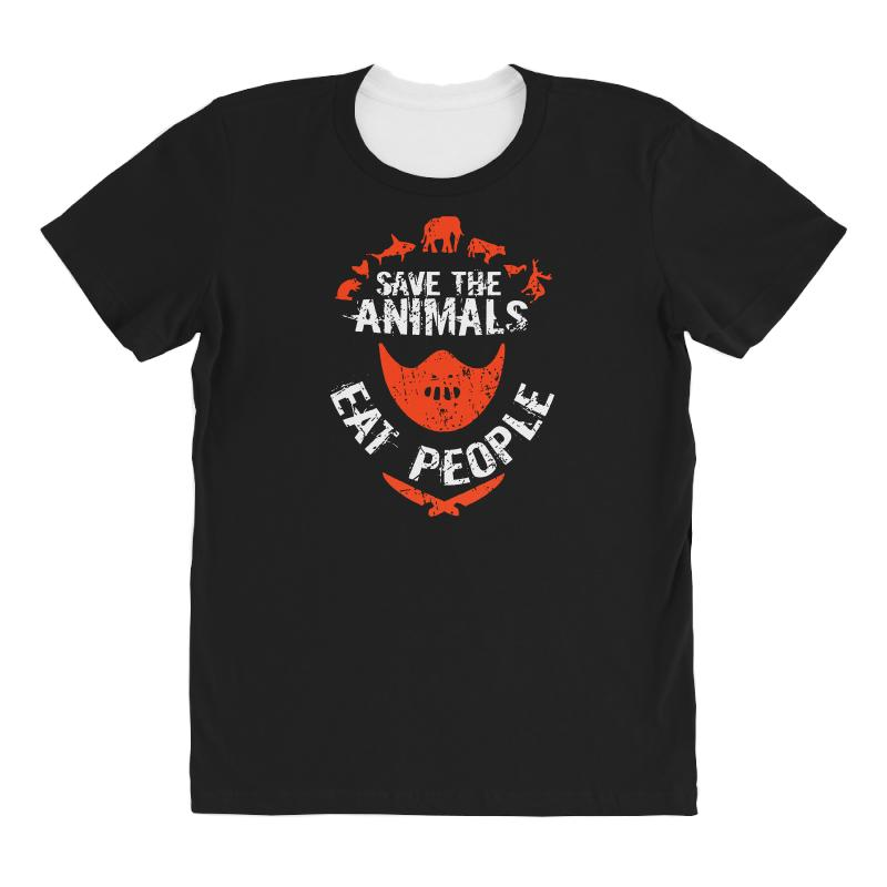 Save Animals Eat People All Over Women's T-shirt | Artistshot