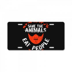 save animals eat people License Plate | Artistshot