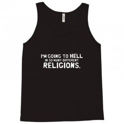 i'm going to hell in so many different religions Tank Top | Artistshot