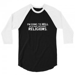i'm going to hell in so many different religions 3/4 Sleeve Shirt | Artistshot
