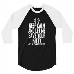keep calm and let me save your kitty 3/4 Sleeve Shirt | Artistshot