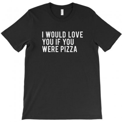 Love Or Pizza T-shirt Designed By Mdk Art