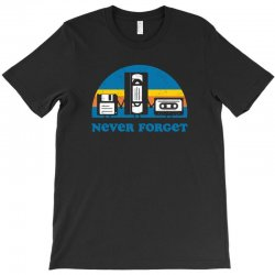 never forget T-Shirt | Artistshot