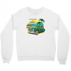 welcome to cuba Crewneck Sweatshirt | Artistshot