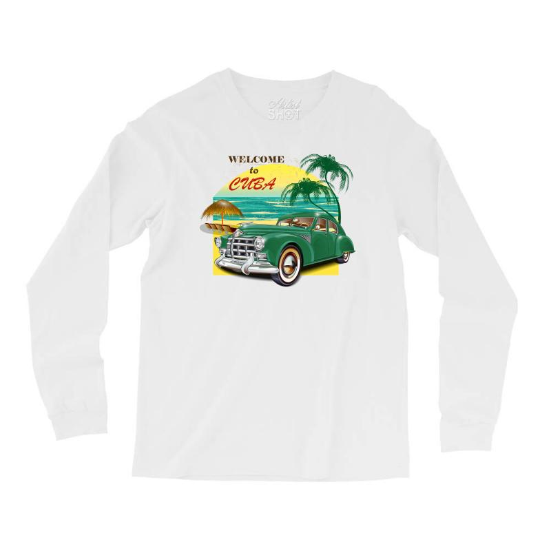 Welcome To Cuba Long Sleeve Shirts | Artistshot