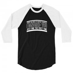 there's no need to repeat yourself 3/4 Sleeve Shirt | Artistshot