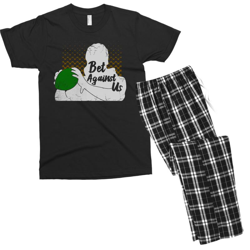 Bet Against Us Funny Men's T-shirt Pajama Set | Artistshot