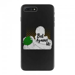 bet against us funny iPhone 7 Plus Case | Artistshot