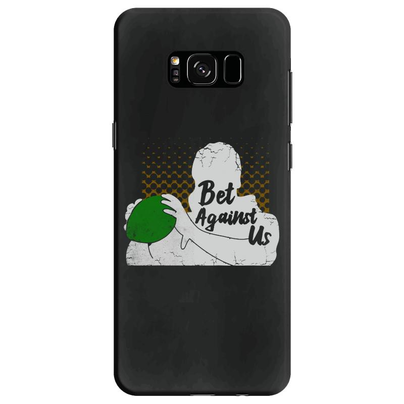 Bet Against Us Funny Samsung Galaxy S8 Case | Artistshot